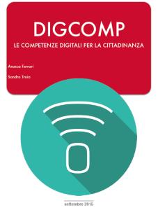 DIGCOMP Le competenze digitali per la cittadinanza. Anusca Ferrari Sandra Troia